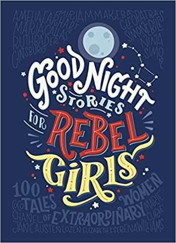'Goodnight stories for Rebel Girls: 100 Tales of Extraordinary Women' - Athena Tuition's Alternative Reading List